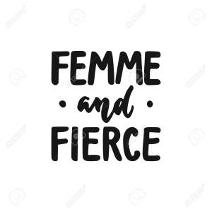 Femme and fierce - hand drawn lettering phrase about feminism isolated on the white background. Fun brush ink inscription for photo overlays, greeting card or print, poster design.